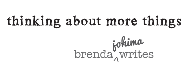 Brenda Johima Writes : Thinking About More Things
